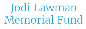 Jodi Lawman Memorial Fund